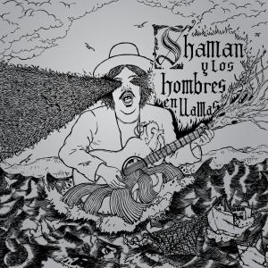 Shaman y los Hombres en Llamas - Shaman y los Hombres en Llamas (2011)