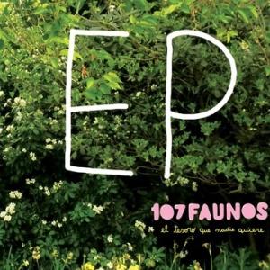 107 Faunos - El Tesoro que Nadie Quiere (2011)
