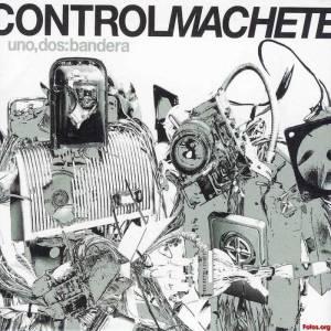 Control Machete - Uno, Dos Bandera (2003)
