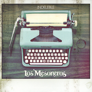 Los Mesoneros - Indeleble (2011)