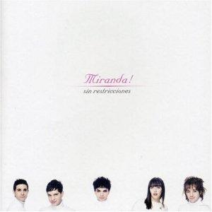 Miranda! - Sin Restricciones (2004)
