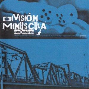 División Minúscula - Extrañando Casa (2002)