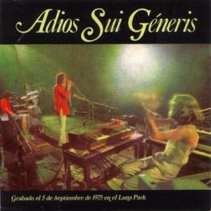 Sui Generis – Adiós Sui Generis, Parte I y II (1975)
