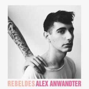 Alex Anwandter - Rebeldes (2011)