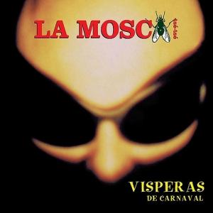 La Mosca Tsé-Tsé - Vísperas de Carnaval
