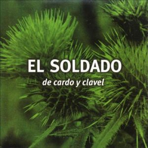 El Soldado - De Cardo y Clavel (2000)
