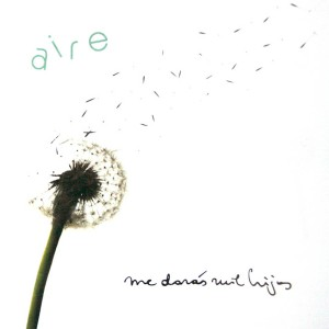 Me Darás Mil Hijos - Aire (2008)