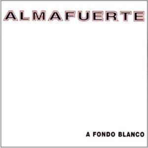 Almafuerte - A Fondo Blanco (1999)