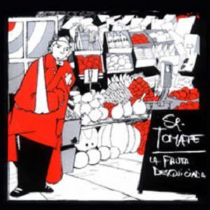 Sr. Tomate - La Fruta Desquiciada (2004)