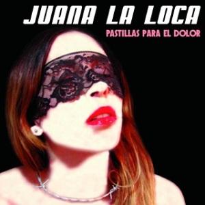 Juana La Loca - Pastillas Para el Dolor (2012)