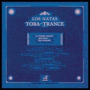 Los Natas - Toba Trance, Vol. 1 (2003)