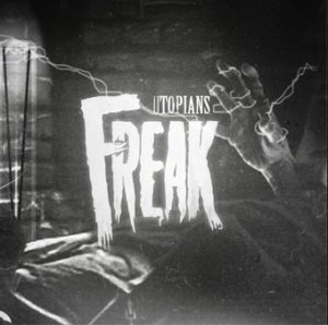 Utopians - Freak (2010)
