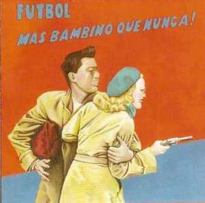 Fútbol - Más Bambino que Nunca