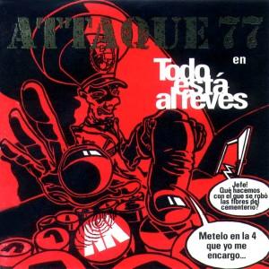 Attaque 77 – Todo Está Al Revés (1993)