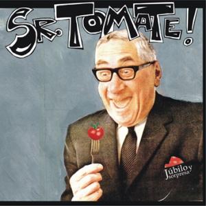 Sr. Tomate - Jubilo y Sorpresa (2005)
