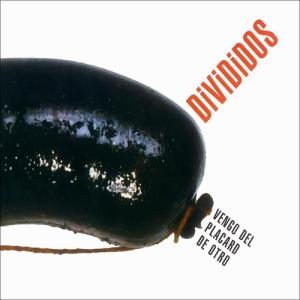 Divididos - Vengo del Placard de Otro (2002)