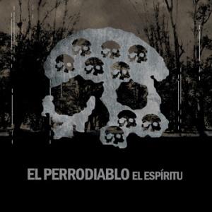 El Perrodiablo - El Espíritu (2012)
