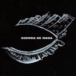 Ojos Locos - Guerra de Nada (2005)