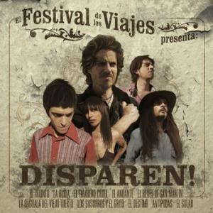 El Festival de los Viajes - Disparen