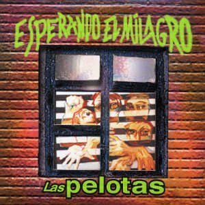 Las Pelotas - Esperando el Milagro (2003)