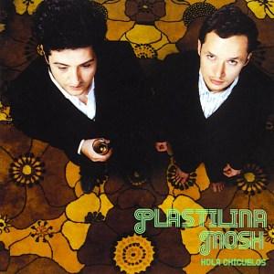 Plastilina Mosh - Hola Chicuelos (2003)