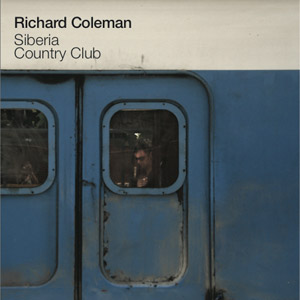Richard Coleman - Siberia Country Club (2011)