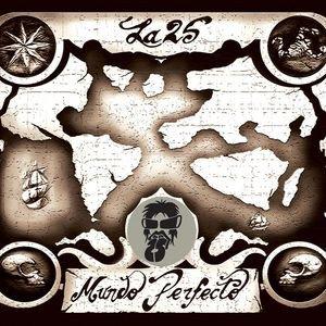 La 25 - Mundo Perfecto (2006)