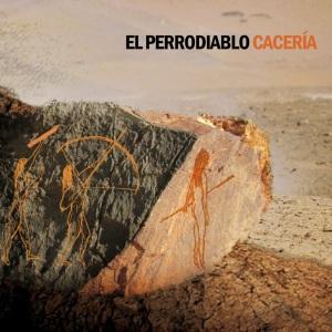 El Perrodiablo - Cacería (2014)