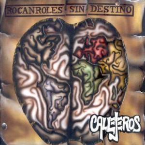 Callejeros - Rocanroles Sin Destino (2004)