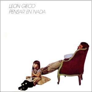Leon Gieco - Pensar en Nada (1981)