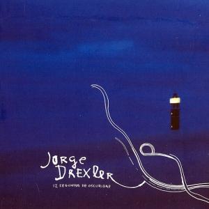 Jorge Drexler - 12 Segundos de Oscuridad (2006)