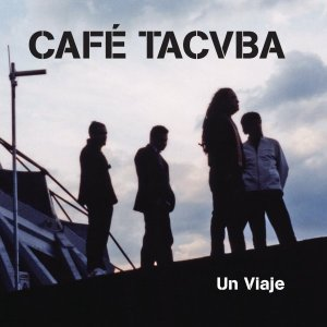 Cafe Tacvba - Un Viaje (2005)