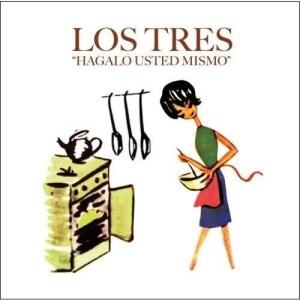 Los Tres - Hágalo Usted Mismo (2006)