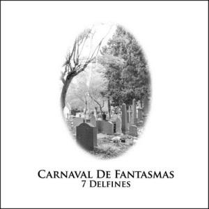 Los Siete Delfines - Carnaval de Fantasmas (2008)