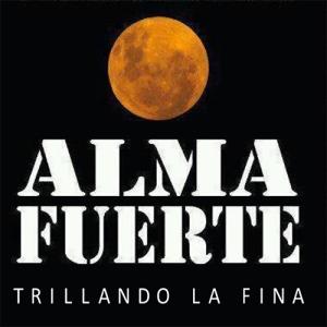 Almafuerte - Trillando la Fina (2012)