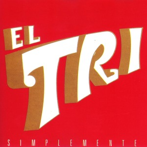 El Tri - Simplemente (1984)