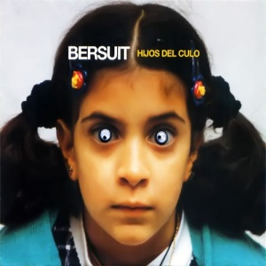 bersuit-vergarabat-hijos-del-culo-2000