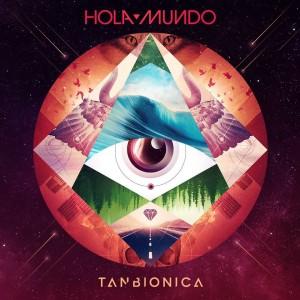Tan Biónica - Hola Mundo (2015)
